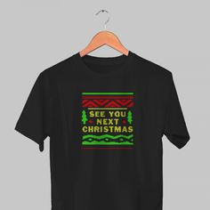 See You Next Christmas Tshirt //Price: $14.50    #clothing #shirt #tshirt #tees #tee #graphictee #dtg #bigvero #OnSell #Trends #outfit #OutfitOutTheDay #OutfitDay