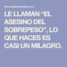 """LE LLAMAN """"EL ASESINO DEL SOBREPESO"""", LO QUE HACES ES CASI UN MILAGRO. Alter, Medicine, Food And Drink, Drinks, Tips, Beauty, Lana, Health Remedies, Burn Belly Fat"""