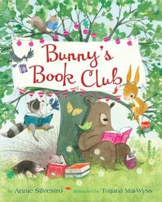 Bunny's book club / by Annie Silvestro ; illustrated by Tatjana Mai-Wyss. This title is not available in Middleboro right now, but it is owned by other SAILS libraries. Follow this link to place your hold today!