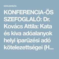 KONFERENCIA-ÖSSZEFOGLALÓ: Dr. Kovács Attila: Kata és kiva adóalanyok helyi iparűzési adó kötelezettségei (Helyi iparűzési adó vá