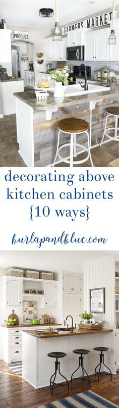 decorating above kitchen cabinets ways} cabinets not reach the ceiling? wondering how to decorate above them? sharing 10 easy ways to decorate above kitchen cabinets! from farmhouse to classic styles, baskets to signs, there's something for everyone! Decorating Above Kitchen Cabinets, Above Cabinets, New Kitchen Cabinets, Kitchen Redo, Modern Cabinets, Classic Cabinets, Kitchen Layout, Corner Cabinets, How To Decorate Kitchen Island