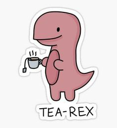 """'Tea-Rex' Illustration"" Stickers by bloemsgallery Stickers Cool, Bubble Stickers, Meme Stickers, Phone Stickers, Printable Stickers, Cute Laptop Stickers, Macbook Stickers, Kawaii Stickers, Preppy Stickers"