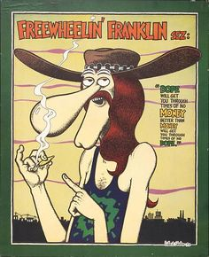 The Fabulous Furry Freak Brothers are a trio of underground comic strip characters created by the U. Their first comic book appearance was in Feds 'n' Heads, p… Comic Art, Comic Manga, Comic Books Art, Robert Crumb, Cannabis, Fat Freddy's Cat, Gilbert Shelton, Pop Art, Posters