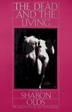 The Dead and the Living by Sharon Olds, http://www.amazon.com/dp/0394715632/ref=cm_sw_r_pi_dp_F0zPpb1AB9BWS