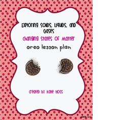 Kids will love this engaging lesson!  You can use this lesson as part of a solids, liquids and gases unit or as a stand alone writing lesson.  In t... write lesson, engag lesson, science activities, oreo, states of matter, writing activities, gase, writing lessons, kid