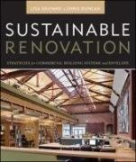 Sustainable renovation : strategies for commercial building systems and envelope / Lisa Gelfand and Chris Duncan. Hoboken, N.J. : John Wiley  Sons, 2012.