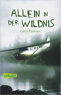 Allein in der Wildnis: Amazon.de: Gary Paulsen, Thomas Lindquist: Bücher