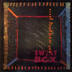 """""""Sweatbox"""" by The Wolfgang Press."""