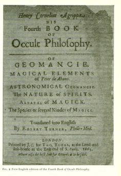 "Written by one of the most important 16th century philosophers of the Occult, Cornelius Agrippa, ""The Fourth Book of Occult Philosophy"" is one of the most influential grimoires. The content of the book focused on spirit conjuration, which sullied Agrippa's name at a time when the witch trials were becoming increasingly popular in Europe (Davies 47-50, 79-80). Image Source: Grimoires, A History of Magic Books by Owen Davies."