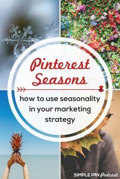Seasonality on Pinterest | Pinterest Marketing: Make the most of the changing seasons on Pinterest