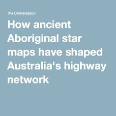 Aboriginal people have been using the stars to help remember routes between distant locations, and these routes are still alive in our highway networks today. Space Activities, Activities For Kids, Constellation Activities, Indigenous Education, Star Maps, Aboriginal People, Earth From Space, Parenting Tips, Constellations