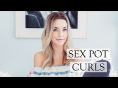 SEX POT CURLS - YouTube