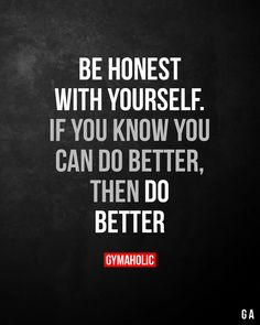 Fitness motivation quotes Fitness quotes Gym quote Quotes Motivational quotes Positive quotes Be honest with yourself If you can do more then do Quotes To Live By, Me Quotes, Motivational Quotes, Inspirational Quotes, Machine Fitness, Citations Sport, Gewichtsverlust Motivation, Gym Quote, Be Honest With Yourself
