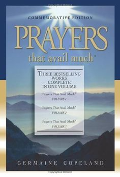 Prayers that Avail Much Amazing Book!  Interesting and thy really work!  How I wish I knew some of this years ago!