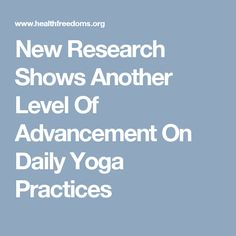 New Research Shows Another Level Of Advancement On Daily Yoga Practices