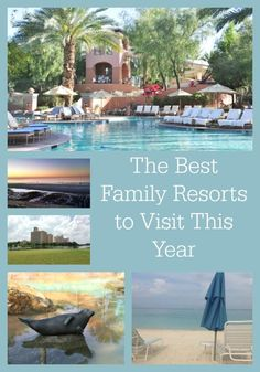 The Best Family Resorts to Visit This Year