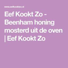 Eef Kookt Zo - Beenham honing mosterd uit de oven | Eef Kookt Zo