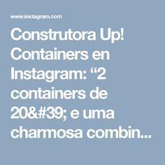 """Construtora Up! Containers en Instagram: """"2 containers de 20' e uma charmosa combinação de revestimento de madeira, natureza e o uso de #TelhadoVerde #Top20 #2016"""""""