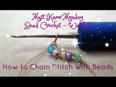 Must Know Monday (8/1/16) Bead Crochet : Week 3 (How to chain stitch with beads) - YouTube