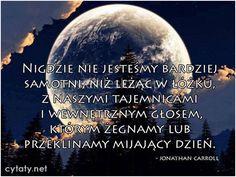 Nigdzie nie jesteśmy bardziej samotni niż leżąc w łóżku... #Carroll-Jonathan,  #Samotność, #Tajemnica