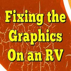 Fixing the Graphics on an RV