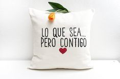 Valentines Day Lo que sea pero contigo Quote by ItsTimeToDream Unique Valentines Day Gifts, Hand Painted Fabric, Pillow Quotes, Best Gifts For Her, Cushion Inserts, Newlywed Gifts, Decorative Cushions, Fabric Painting, Anniversary Gifts