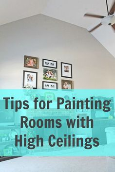 Tips for Painting Rooms with High Ceilings by A Turtle\u0027s Life for Me & best paint colors for large room with vaulted ceiling - Google ...