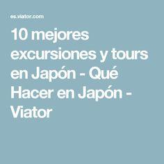 10 mejores excursiones y tours en Japón - Qué Hacer en Japón - Viator
