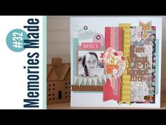 Memories Made #32 Scrapbooking Process:  This is What Life Looks Like