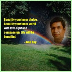 Beautify your inner dialog. Beautify your inner world with love light and compassion. Life will be beautiful. Success Mindset, Positive Mindset, Growth Mindset, Positive Thoughts, Power Of Now, Deep Meditation, Inner World, Love And Light, Compassion