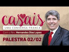 Uma conversa franca com os casais - Hernandes Dias Lopes - YouTube