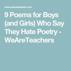9 Poems for Boys (and Girls) Who Say They Hate Poetry - WeAreTeachers