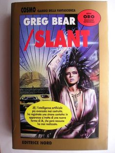 "The novel ""/ Slant"" by Greg Bear was published for the first time in 1997. It's the sequel to ""Queen of angels"". The image is the cover of the Italian edition. Click to read a review of this novel!"