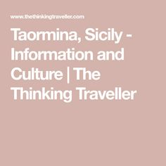 Taormina, Sicily - Information and Culture | The Thinking Traveller
