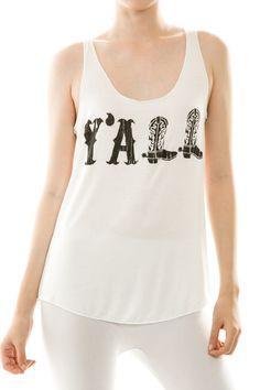 Longhorn Fashions - White Y'all Tank, $28.00 (http://www.longhornfashions.com/white-yall-tank/)