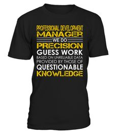 Professional Development Manager - We Do Precision Guess Work