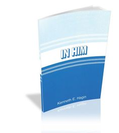 One of the most important books to read: In Him by Kenneth Hagin