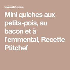 Mini quiches aux petits-pois, au bacon et à l'emmental, Recette Ptitchef