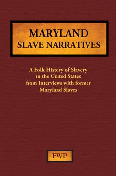 Maryland Slave Narratives - The WPA (Works Projects Admin.) commissioned writers to record life histories of former slaves. This work was compiled under President Franklin Roosevelt's administration  from 1936 to 1938.  View Sample Pages From 1936 to 1938.