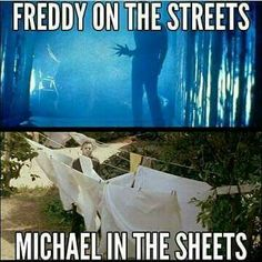 Freddy in the streets Michael in the sheets Horror humour Halloween Meme, Days Till Halloween, Halloween Horror, Spooky Memes, Horror Movies Funny, Horror Movie Characters, Scary Movies, Slasher Movies, Comedy Movies