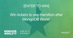 Enter to win tickets to see Hamilton on day 2 of MongoBD World