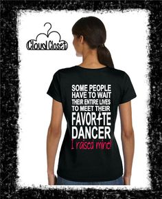 Dance Mom Some People Have to Wait Their Entire by CloudCloset