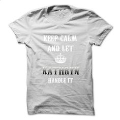 Keep Calm And Let KATHRYN Handle It.Hot Tshirt! - #hoodie with sayings #tumblr sweatshirt. BUY NOW => https://www.sunfrog.com/No-Category/Keep-Calm-And-Let-KATHRYN-Handle-ItHot-Tshirt.html?68278