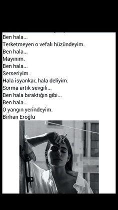 Ben hâlâ Terketmeyen o vefalı hüzündeyim Birhan Eroğlu