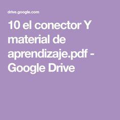 10 el conector Y material de aprendizaje.pdf - Google Drive Google Drive, Writing, Learning