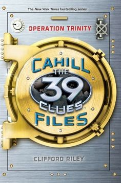 The 39 Clues: The Cahill Files #1: Operation Trinity by Clifford Riley. $7.24. Publisher: Scholastic Inc.; Har/Crds edition (May 8, 2012). 144 pages