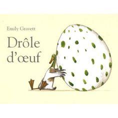Ce n'est pas un livre de Pâques, mais il est dans le thème des oeufs et Emily Gravett est vraiment un excellent auteur !