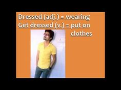 Confusing Words: Dress, Get Dressed, Dress Up
