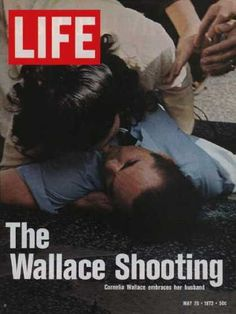 Life Magazine cover 5-28-72: On May 15, 1972, Democratic presidential candidate George Wallace was shot five times by Arthur Bremer while campaigning at the Laurel Shopping Center in Laurel, Maryland. Wallace was hit in the abdomen and chest, and as one of the bullets lodged in Wallace's spinal column, he was left paralyzed from the waist down for the rest of his life. After the shooting, Wallace won primaries in Maryland and Michigan, but his near assassination effectively ended his ...