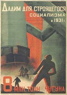 We'll give for the building of Socialism in 1931 ... 8 million ton of raw iron
